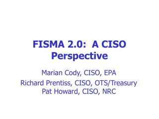 FISMA 2.0:  A CISO Perspective