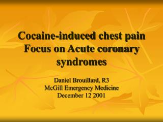 Cocaine-induced chest pain Focus on Acute coronary syndromes