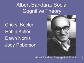 Albert Bandura: Social Cognitive Theory