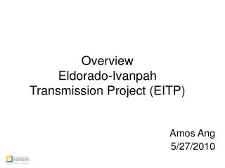 Overview Eldorado-Ivanpah Transmission Project EITP