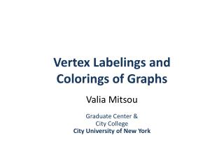 Vertex Labelings and  Colorings of Graphs