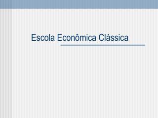 Escola Econ mica Cl ssica