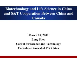 Biotechnology and Life Science in China and ST Cooperation Between China and Canada