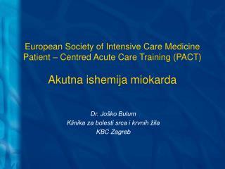 European Society of Intensive Care Medicine Patient   Centred Acute Care Training PACT  Akutna ishemija miokarda