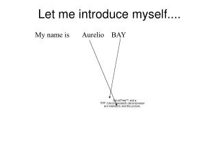 Let me introduce myself....