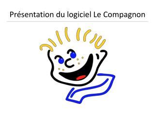 Pr sentation du logiciel Le Compagnon