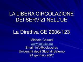 LA LIBERA CIRCOLAZIONE DEI SERVIZI NELL UE  La Direttiva CE 2006