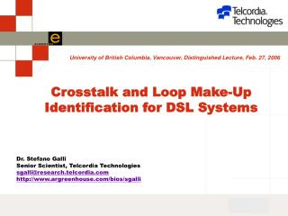 Crosstalk and Loop Make-Up Identification for DSL Systems