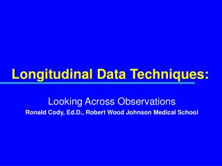 Longitudinal Data Techniques: