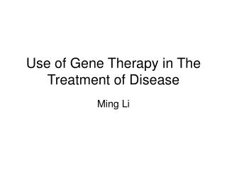 Use of Gene Therapy in The Treatment of Disease