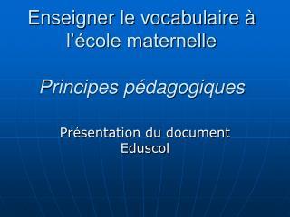 Enseigner le vocabulaire   l  cole maternelle  Principes p dagogiques
