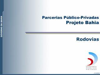 Parcerias P blico-Privadas  Projeto Bahia