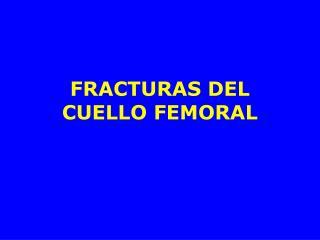 FRACTURAS DEL CUELLO FEMORAL