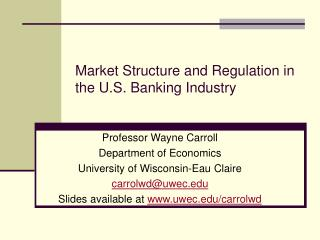 Market Structure and Regulation in the U.S. Banking Industry