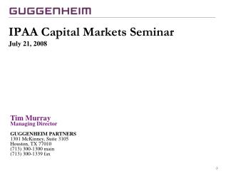 IPAA Capital Markets Seminar July 21, 2008