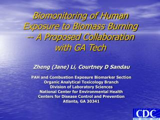 Biomonitoring of Human Exposure to Biomass Burning  -- A Proposed Collaboration  with GA Tech