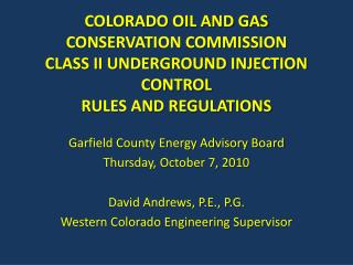 COLORADO OIL AND GAS CONSERVATION COMMISSION  CLASS II UNDERGROUND INJECTION CONTROL RULES AND REGULATIONS