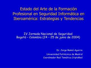 Estado del Arte de la Formaci n Profesional en Seguridad Inform tica en Iberoam rica: Estrategias y Tendencias