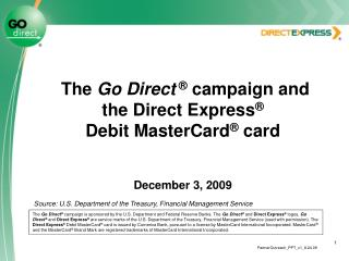 The Go Direct   campaign and  the Direct Express   Debit MasterCard  card    December 3, 2009