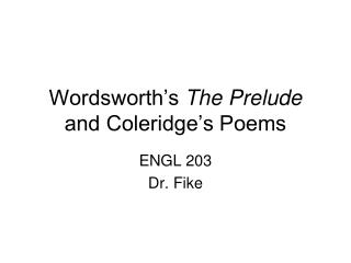 Wordsworth s The Prelude and Coleridge s Poems