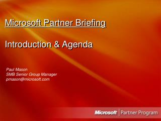 Microsoft Partner Briefing   Introduction  Agenda