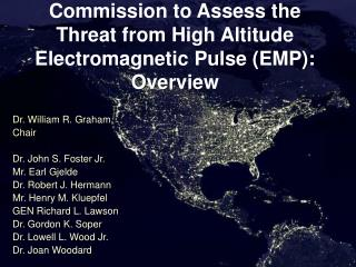 Commission to Assess the Threat from High Altitude Electromagnetic Pulse EMP:  Overview