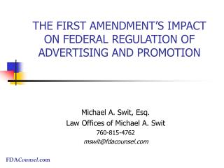 THE FIRST AMENDMENT S IMPACT ON FEDERAL REGULATION OF ADVERTISING AND PROMOTION