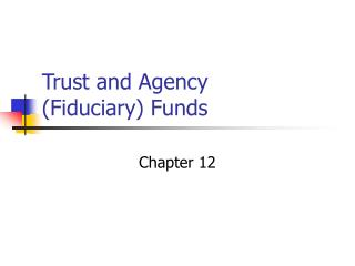 Trust and Agency Fiduciary Funds