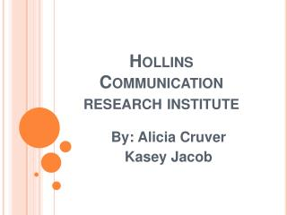 Hollins Communication research institute