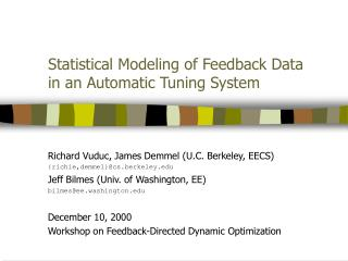 Statistical Modeling of Feedback Data in an Automatic Tuning System