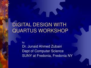 DIGITAL DESIGN WITH QUARTUS WORKSHOP