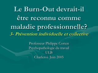 Le Burn-Out devrait-il  tre reconnu comme maladie professionnelle 3- Pr vention individuelle et collective