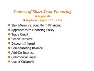 Sources of Short-Term Financing Chapter 8 Chapter 6   pages 151   155