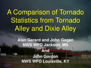 A Comparison of Tornado Statistics from Tornado Alley and Dixie Alley