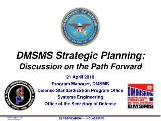 DMSMS Strategic Planning: Discussion on the Path Forward