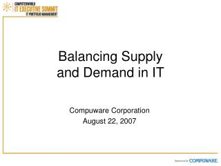 Balancing Supply  and Demand in IT