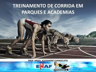 TREINAMENTO DE CORRIDA EM PARQUES E ACADEMIAS