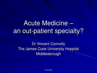Acute Medicine    an out-patient specialty