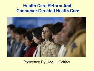 Health Care Reform And   Consumer Directed Health Care