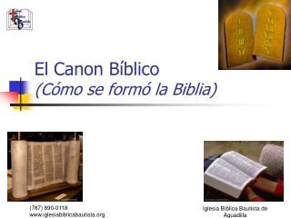 El Canon B blico C mo se form  la Biblia