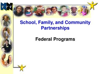 School, Family, and Community Partnerships  Federal Programs