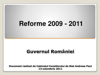 Guvernul Rom niei   Document realizat de Cabinetul Consilierului de Stat Andreea Paul 13 octombrie 2011