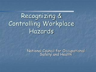 Recognizing  Controlling Workplace Hazards
