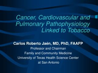 Cancer, Cardiovascular and Pulmonary Pathophysiology Linked to Tobacco