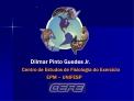 Dilmar Pinto Guedes Jr.               Centro de Estudos de Fisiologia do Exerc cio                                  EPM