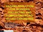 HAZARD REDUCTION FOR WORKERS COLLECTING AND COMPOSTING ROAD-KILLED CARCASSES