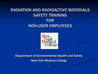 RADIATION AND RADIOACTIVE MATERIALS SAFETY TRAINING FOR NON-USER EMPLOYEES