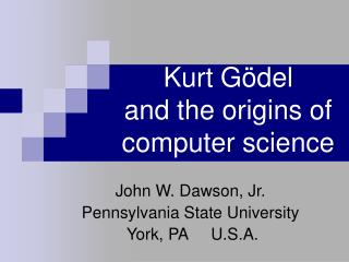 Kurt G del  and the origins of computer science