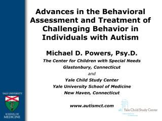 Advances in the Behavioral Assessment and Treatment of Challenging Behavior in Individuals with Autism