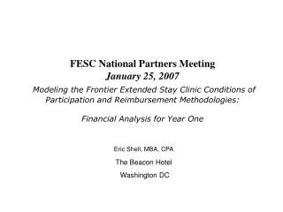FESC National Partners Meeting January 25, 2007  Modeling the Frontier Extended Stay Clinic Conditions of Participation